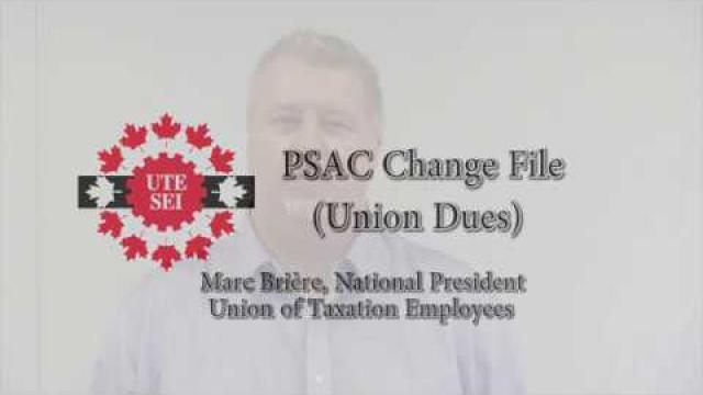 Embedded thumbnail for PSAC Change File (Union Dues)